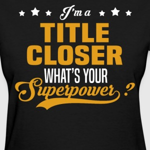 Title Closer - Women's T-Shirt