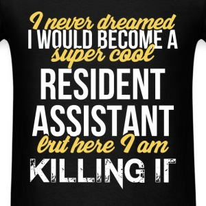 Resident Assistant - I never dreamed I would becom - Men's T-Shirt