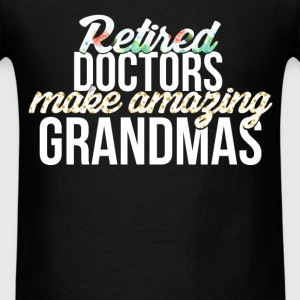 Retired Doctors - Retired doctors make amazing gra - Men's T-Shirt
