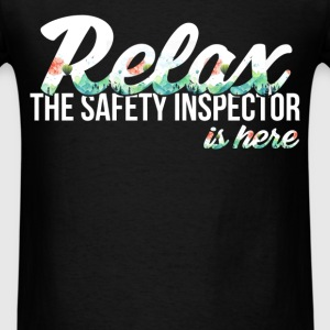 Safety Inspector - Relax the Safety Inspector is h - Men's T-Shirt