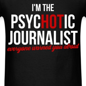 Psychotic Journalist - I'm the psychotic journalis - Men's T-Shirt