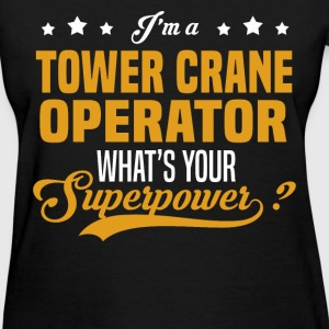 Tower Crane Operator - Women's T-Shirt