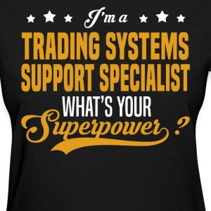 Trading Systems Support Specialist - Women's T-Shirt
