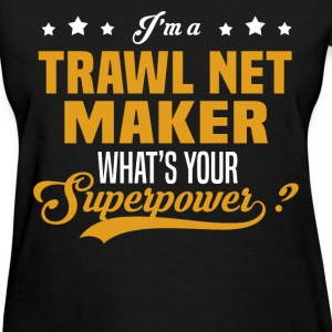 Trawl Net Maker - Women's T-Shirt