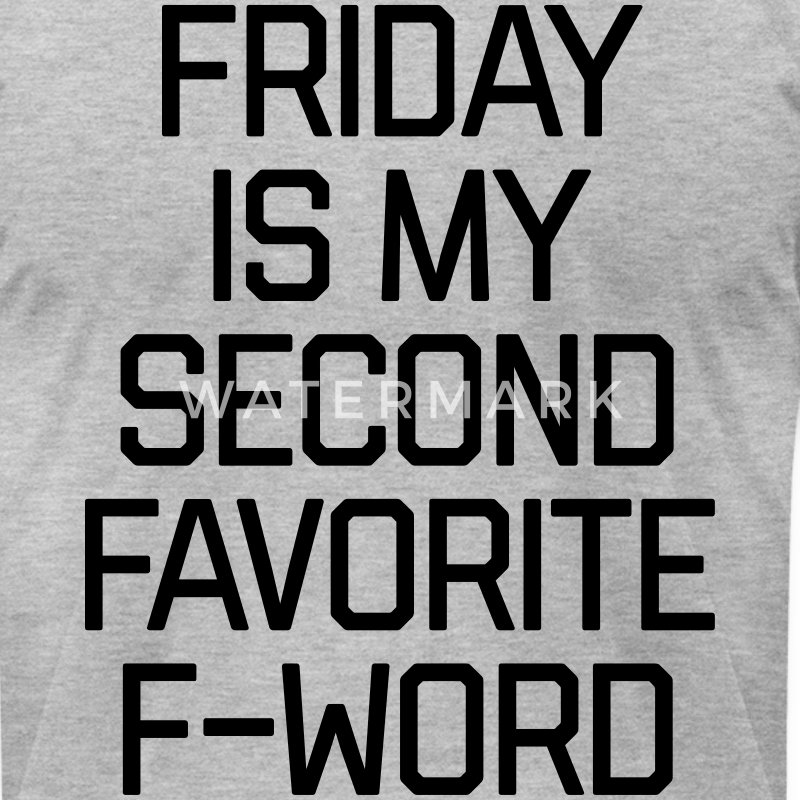 Favorite F-Word Funny Quote T-Shirts - Men's T-Shirt by American Apparel