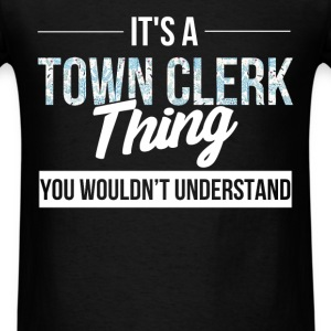 Town Clerk - It's a town clerk thing you wouldn't  - Men's T-Shirt