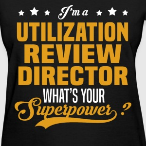 Utilization Review Director - Women's T-Shirt