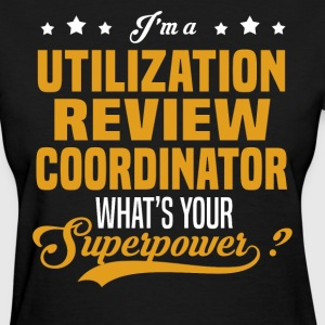 Utilization Review Coordinator - Women's T-Shirt