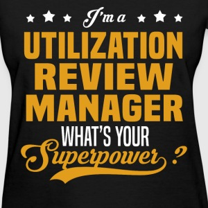 Utilization Review Manager - Women's T-Shirt