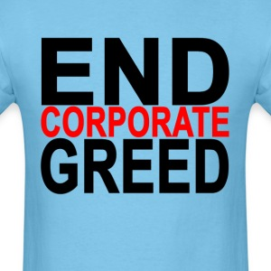 end_corporate_greed_red_and_black_ - Men's T-Shirt