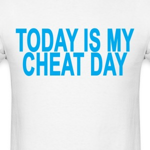 today_is_my_cheat_day_ - Men's T-Shirt