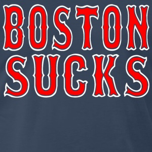 Boston Sucks T-Shirts - Men's Premium T-Shirt