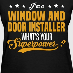 Window and Door Installer - Women's T-Shirt