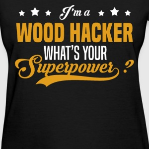 Wood Hacker - Women's T-Shirt