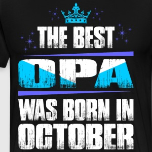 The Best Opa Was Born In October T-Shirts - Men's Premium T-Shirt