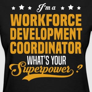 Workforce Development Coordinator - Women's T-Shirt
