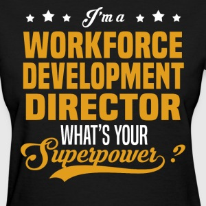 Workforce Development Director - Women's T-Shirt