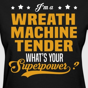 Wreath Machine Tender - Women's T-Shirt