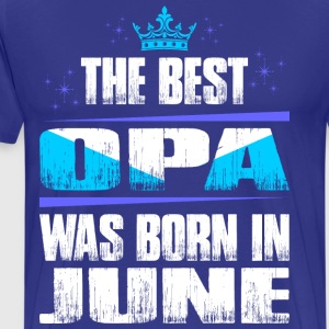 The Best Opa Was Born In June T-Shirts - Men's Premium T-Shirt
