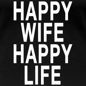Happy Wife - Happy Life T-shirts - T-shirt premium pour femmes