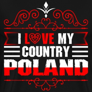 I Love My Country Poland T-Shirts - Men's Premium T-Shirt