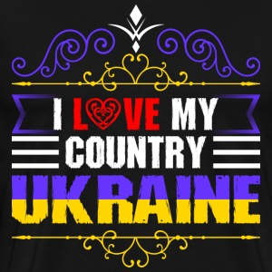 I Love My Country Ukraine T-Shirts - Men's Premium T-Shirt