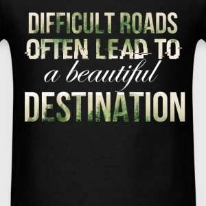 Inspiration - Difficult roads often lead to a beau - Men's T-Shirt