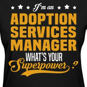 Adoption Services Manager T-Shirts - Women's T-Shirt