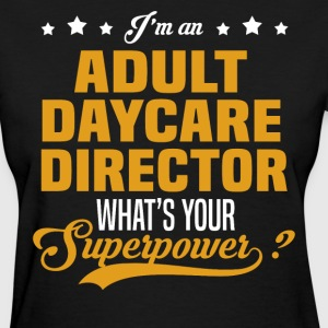 Adult Daycare Director T-Shirts - Women's T-Shirt