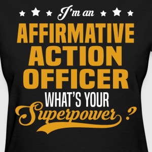 Affirmative Action Officer T-Shirts - Women's T-Shirt