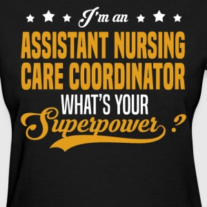 Assistant Nursing Care Coordinator T-Shirts - Women's T-Shirt
