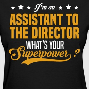 Assistant to the Director T-Shirts - Women's T-Shirt