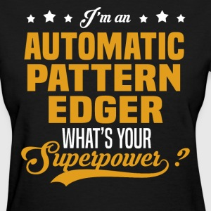 Automatic Pattern Edger T-Shirts - Women's T-Shirt
