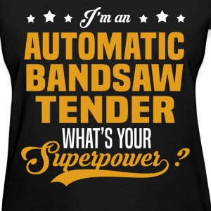 Automatic Bandsaw Tender T-Shirts - Women's T-Shirt