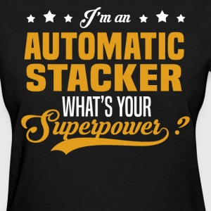 Automatic Stacker T-Shirts - Women's T-Shirt