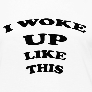 I WOKE UP LIKE THIS Long Sleeve Shirts - Women's Premium Long Sleeve T-Shirt