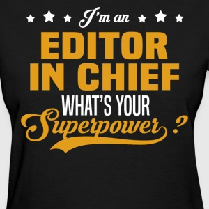 Editor in Chief T-Shirts - Women's T-Shirt