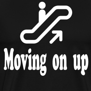 Moving On Up T-Shirts - Men's Premium T-Shirt
