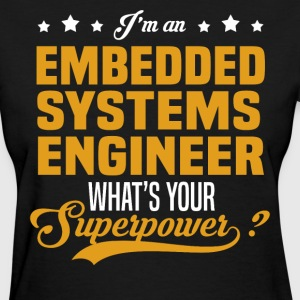 Embedded Systems Engineer T-Shirts - Women's T-Shirt