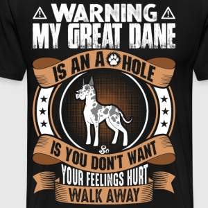 My Great Dane Is An Ahole T-Shirts - Men's Premium T-Shirt