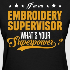 Embroidery Supervisor T-Shirts - Women's T-Shirt