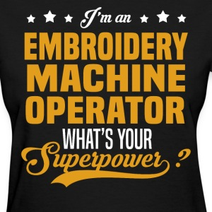 Embroidery Machine Operator T-Shirts - Women's T-Shirt