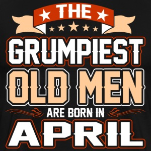 The Grumpiest Old Men Are Born In April T-Shirts - Men's Premium T-Shirt