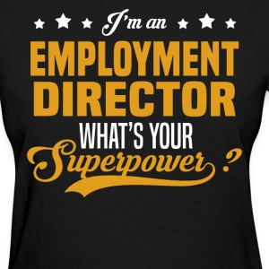Employment Director T-Shirts - Women's T-Shirt