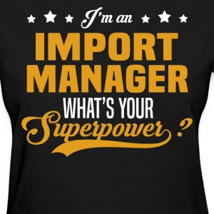 Import Manager T-Shirts - Women's T-Shirt