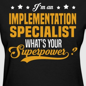 Implementation Specialist T-Shirts - Women's T-Shirt