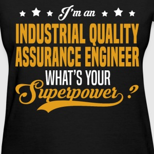 Industrial Quality Assurance Engineer T-Shirts - Women's T-Shirt