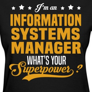 Information Systems Manager T-Shirts - Women's T-Shirt