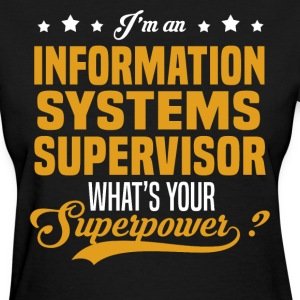 Information Systems Supervisor T-Shirts - Women's T-Shirt