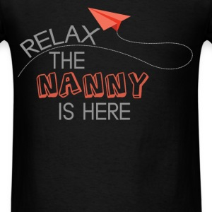 Nanny - Relax the nanny is here - Men's T-Shirt